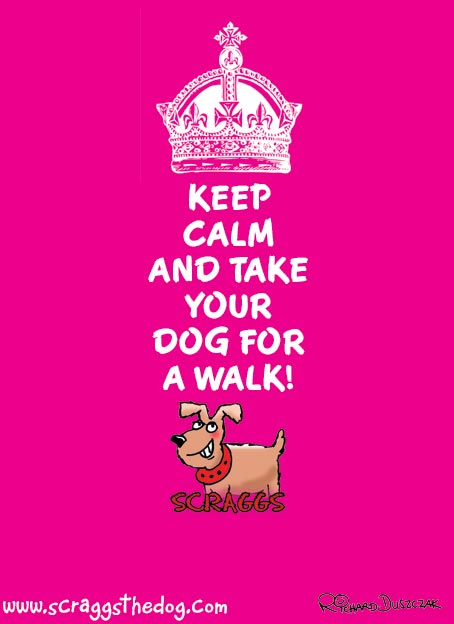 Scraggs the dog KEEP CALM cartoon poster. Keep Calm and take your dog for a walk! Cartoon of Scraggs grinning.